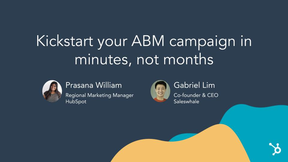 HubSpot Webinar_ ABM strategies that take minutes not months to win large B2B deals  (4)